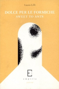 DOLCE PER LE FORMICHE / SWEET TO ANTS - Laura Lilli